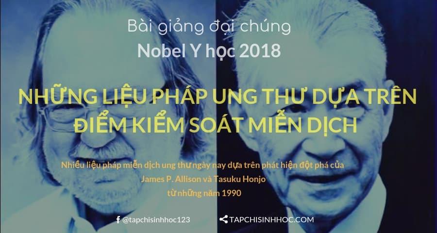 Nobel Y học 2018, giải thưởng nobel, nobel sinh lý và y khoa, nobel, ung thư, liệu pháp miễn dịch, tế bào T, liệu pháp miễn dịch ung thư, điều trị ung thư, bệnh ung thư, điểm kiểm soát miễn dịch
